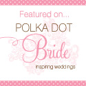 Featured on Polka Dot Bride
